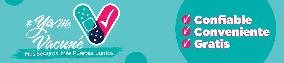Ya Me Vacuné - Juntos Somos Más Fuertes y Estamos más Protegidos - Confiable, Conveniente, Gratis